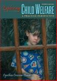 Exploring Child Welfare : A Practice Perspective (with from the Eye of the Storm: the Experiences of a Child Welfare Worker), Crosson-Tower, Cynthia, 0205625436