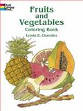 Fruits and Vegetables Coloring Book, Lynda E. Chandler, 0486415430