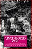 The Uncensored War, Daniel C. Hallin, 0520065433