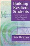 Building Resilient Students 9780761945437