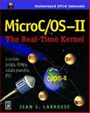Micro-OS-II : The Real-Time Kernel, Labrosse, Jean J., 0879305436
