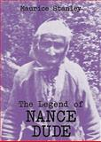 The Legend of Nance Dude, Maurice Stanley, 0914875434
