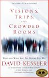 Visions, Trips, and Crowded Rooms, David Kessler, 140192543X