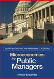 Microeconomics for Public Managers, Keating, Maryann O. and Keating, Barry P., 1405125438