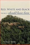 Red, White and Black, VanNoy Banks, 1438965435