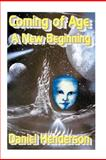 Coming of Age: a New Beginning, Daniel Henderson, 1475115431