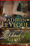 Island of Glass, Kathryn Le Veque, 1494235439