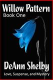 The Willow Pattern, DeAnn Shelby, 1497445434