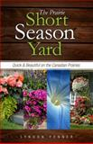 The Prairie Short Season Yard, Lyndon Penner, 1550595431