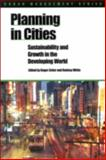 Planning in Cities : Sustainability and Growth in the Developing World, , 1853395439