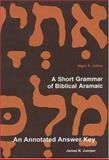 An Annotated Answer Key to Alger Johns's A Short Grammar of Biblical Aramaic, Jumper, James N., 1883925436