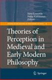 Theories of Perception in Medieval and Early Modern Philosophy, , 9048175437