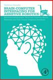 Brain-Computer Interfacing for Assistive Robotics : Electroencephalograms, Recurrent Quantum Neural Networks, and User-Centric Graphical User Interfaces, Gandhi, Vaibhav, 0128015438