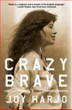 Crazy Brave 1st Edition
