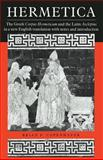 Hermetica : The Greek Corpus Hermeticum and the Latin Asclepius in a New English Translation, with Notes and Introduction, , 0521425433