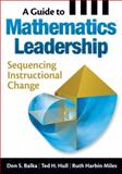 A Guide to Mathematics Leadership : Sequencing Instructional Change, , 1412975433