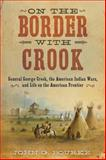 On the Border with Crook, John Gregory Bourke, 1626365431