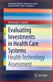 Evaluating Investments in Health Care Systems : Health Technology Assessment, Scaletti, Alessandro, 3319025430