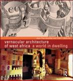 Vernacular Architecture of West Africa, Jean-Paul Bourdier and Trinh T. Minh-ha, 0415585430