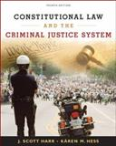 Constitutional Law and the Criminal Justice System, Harr, J. Scott and Hess, Kären M., 0495095435