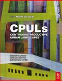 Continuous Productive Urban Landscapes : Designing Urban Agriculture for Sustainable Cities, , 0750655437