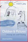 Children and Pictures : Drawing and Understanding, Jolley, Richard  and Jolley, Richard P., 1405105437
