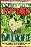 Nasty Little F!#*ers, David McAfee, 146796543X