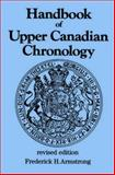 Handbook of Upper Canadian Chronology, Frederick H. Armstrong, 1550025430