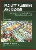 Facility Planning and Design for Health, Physical Activity, Recreation, and Sport : 12th Edition, Sawyer, 1571675434