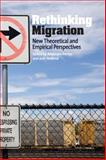 Rethinking Migration : New Theoretical and Empirical Perspectives, Portes Alejandro Staff, 1845455436
