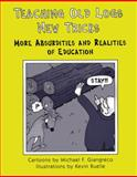 Teaching Old Logs New Tricks : More Absurdities and Realities of Education, Giangreco, Michael F. and Ruelle, Kevin, 1890455431
