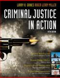 Criminal Justice in Action : The Core, Gaines, Larry K. and Miller, Roger LeRoy, 0495505447