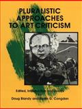 Pluralistic Approaches to Art Criticism, , 0879725443