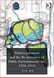 Patricia Johanson and the Re-Invention of Public Environmental Art, 1958-2010, Wu, Xin, 140943544X