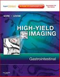 High-Yield Imaging - Gastrointestinal, Gore, Richard M. and Levine, Marc S., 1416055444