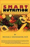 Smart Nutrition, Michael J. Grusenmeyer, 144996544X