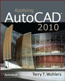 Applying AutoCAD 2010, Wohlers, Terry, 0073375446