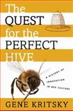 The Quest for the Perfect Hive, Gene Kritsky, 0195385446