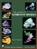 The World of Fluorescent Minerals, Stuart Schneider, 0764325442