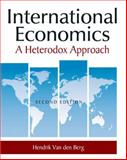 International Economics : A Heterodox Approach, Van den Berg, Hendrik, 076562544X