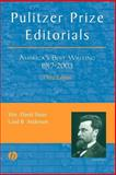 Pulitzer Prize Editorials : America's Best Writing, 1917 - 2003, Sloan, Wm. David and Anderson, Laird B., 081382544X