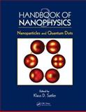 Nanophysics : Nanoparticles and Quantum Dots, Sattler, Klaus, 1420075446