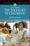 The Sociology of Childhood, Corsaro, William A., 1452205442