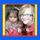 Kids Can Do Missions, Too!, Tara Rye, 1467915440