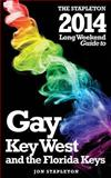 The Stapleton 2014 Long Weekend Guide to Gay Key West and the Florida Keys, Jon Stapleton, 1494265443