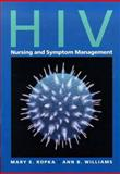 HIV Nursing and Symptom Management, Ropka, Mary and Williams, Ann, 0763705446