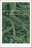 Knowledge and Ethics in Anthropology : Obligations and Requirements,, 0857855441