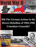 Did the German Actions in the Herero Rebellion of 1904-1908 Constitute Genocide?, U. S. Army U.S. Army Command and  Staff College, 1500635448