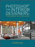 Photoshop® for Interior Designers : A Nonverbal Communication, Ding, Suing and Ding, Suining, 1609015444