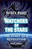 Watchers of the Stars : The Story of a Revolution, Moore, Patrick, 1904275443